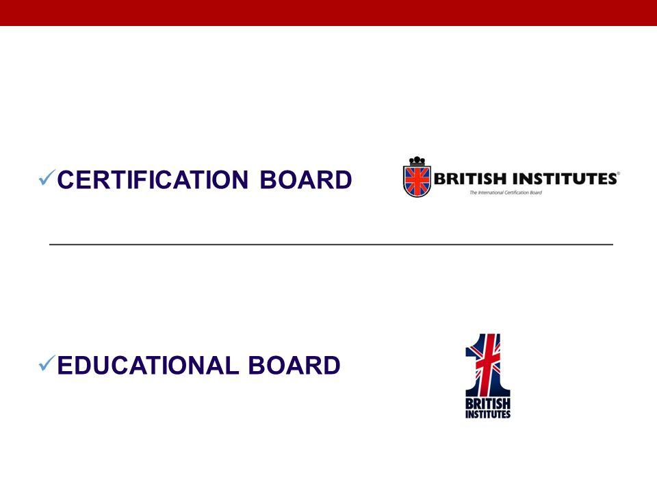 CERTIFICATION BOARD EDUCATIONAL BOARD WHO IS BRITISH INSTITUTES?