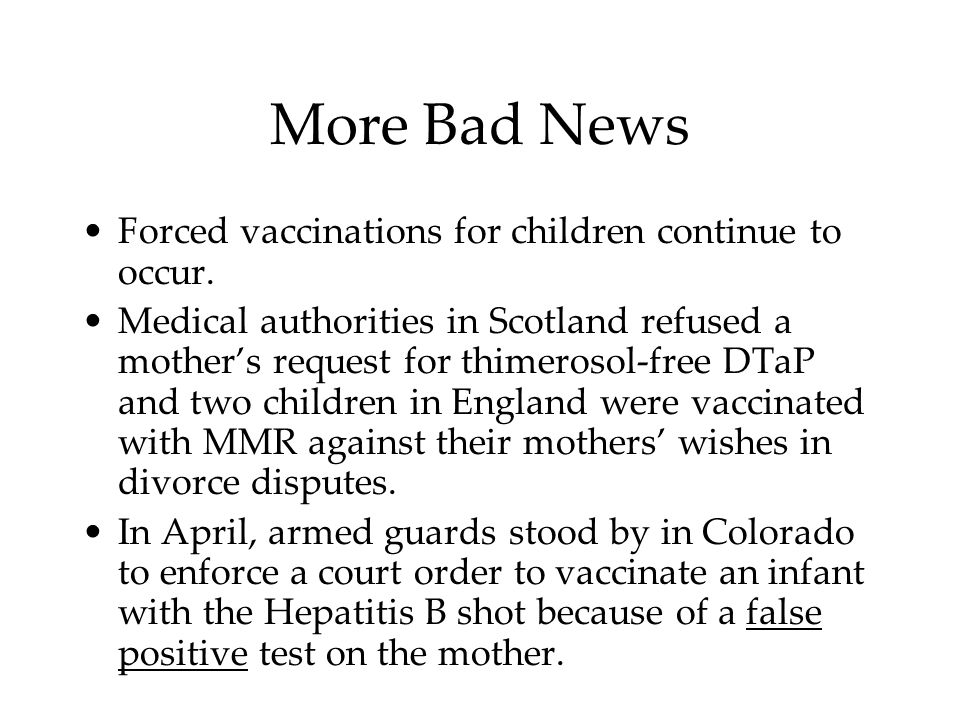 More Bad News Forced vaccinations for children continue to occur.