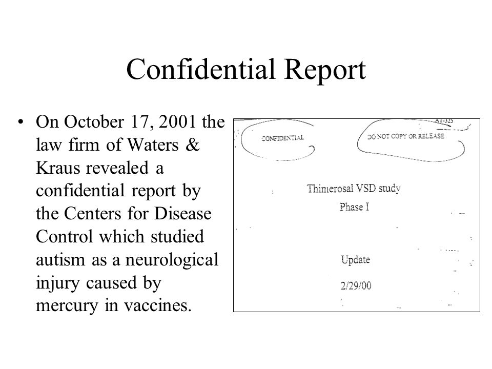 Confidential Report On October 17, 2001 the law firm of Waters & Kraus revealed a confidential report by the Centers for Disease Control which studied