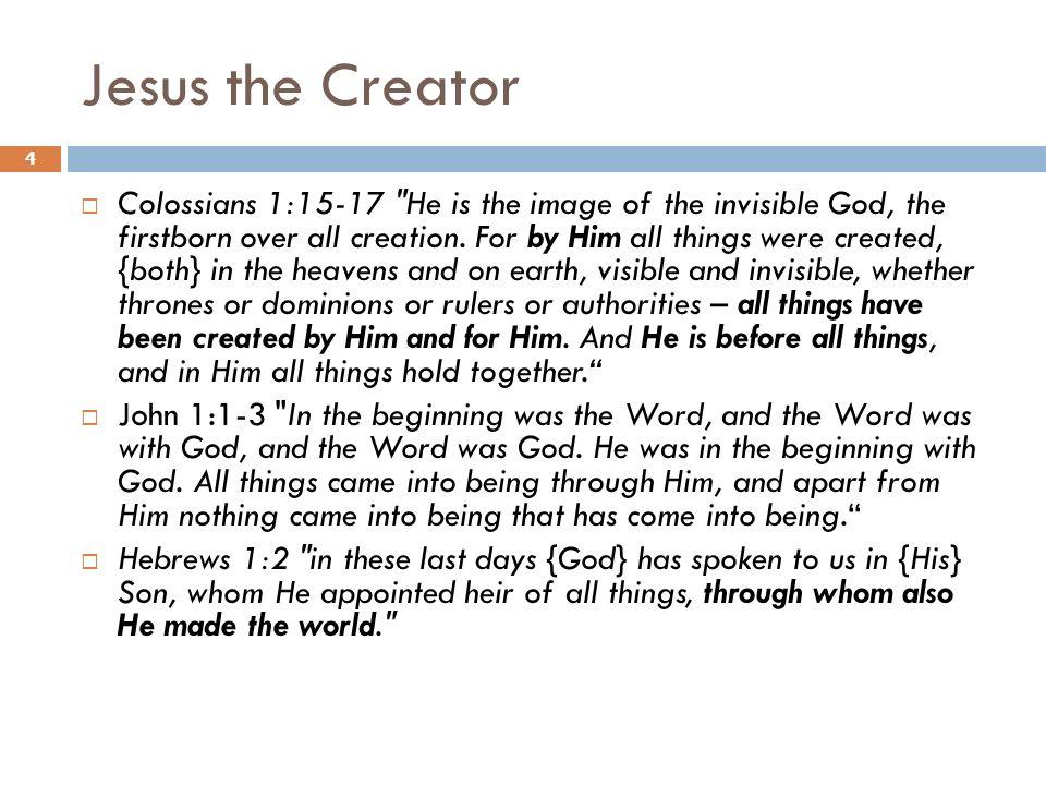 Jesus the Creator Colossians 1:15-17