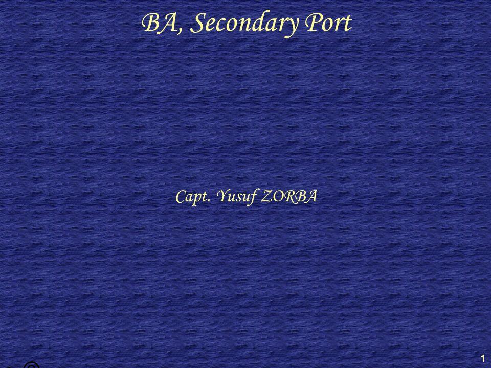 © Capt. Yusuf ZOR BA 1 BA, Secondary Port Capt. Yusuf ZORBA