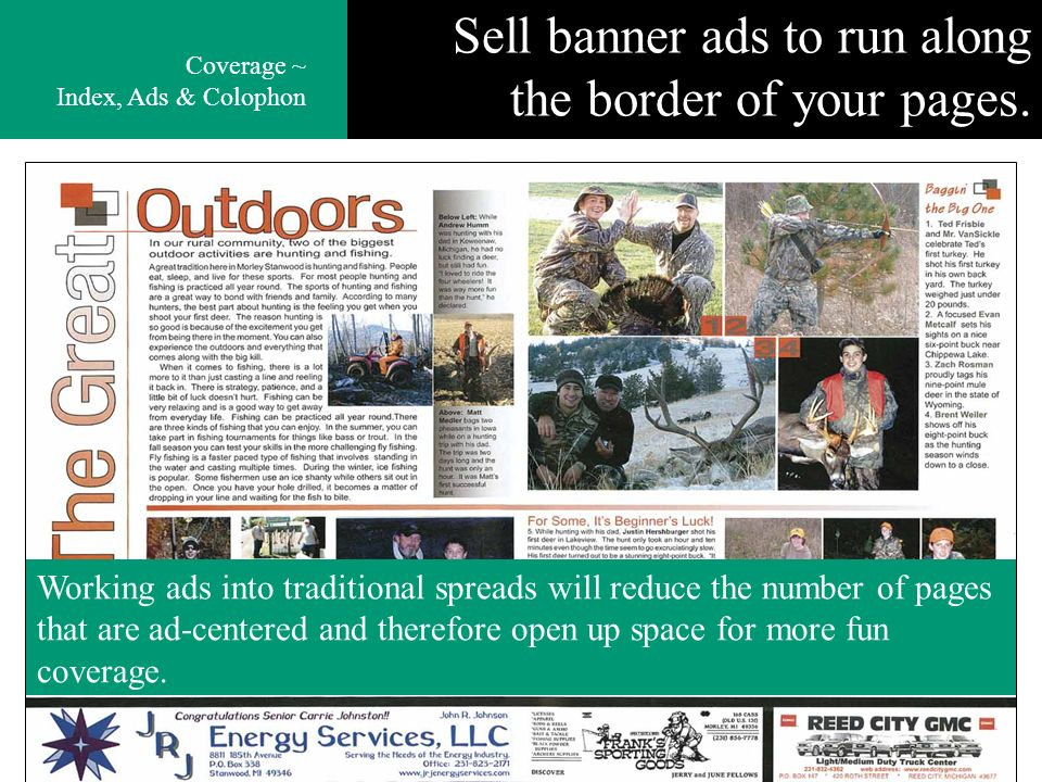 Sell banner ads to run along the border of your pages.