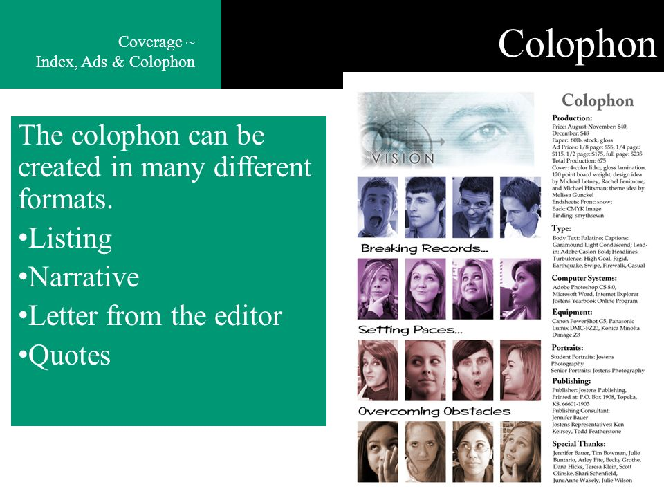 The colophon can be created in many different formats.