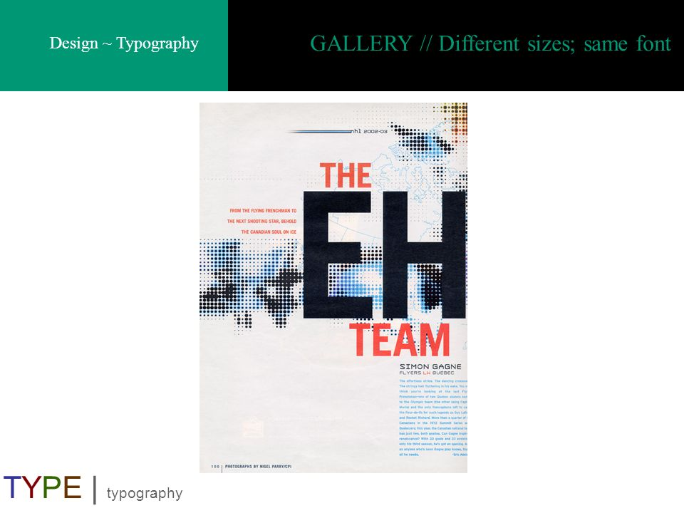 Design ~ Typography TYPE | typography GALLERY // Different sizes; same font