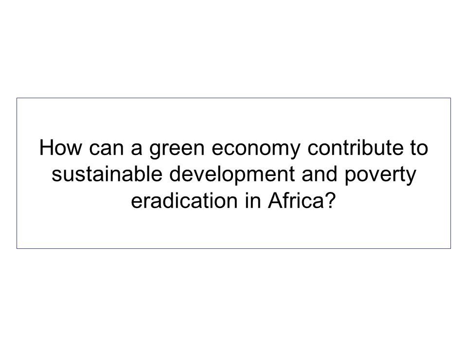 How can a green economy contribute to sustainable development and poverty eradication in Africa?