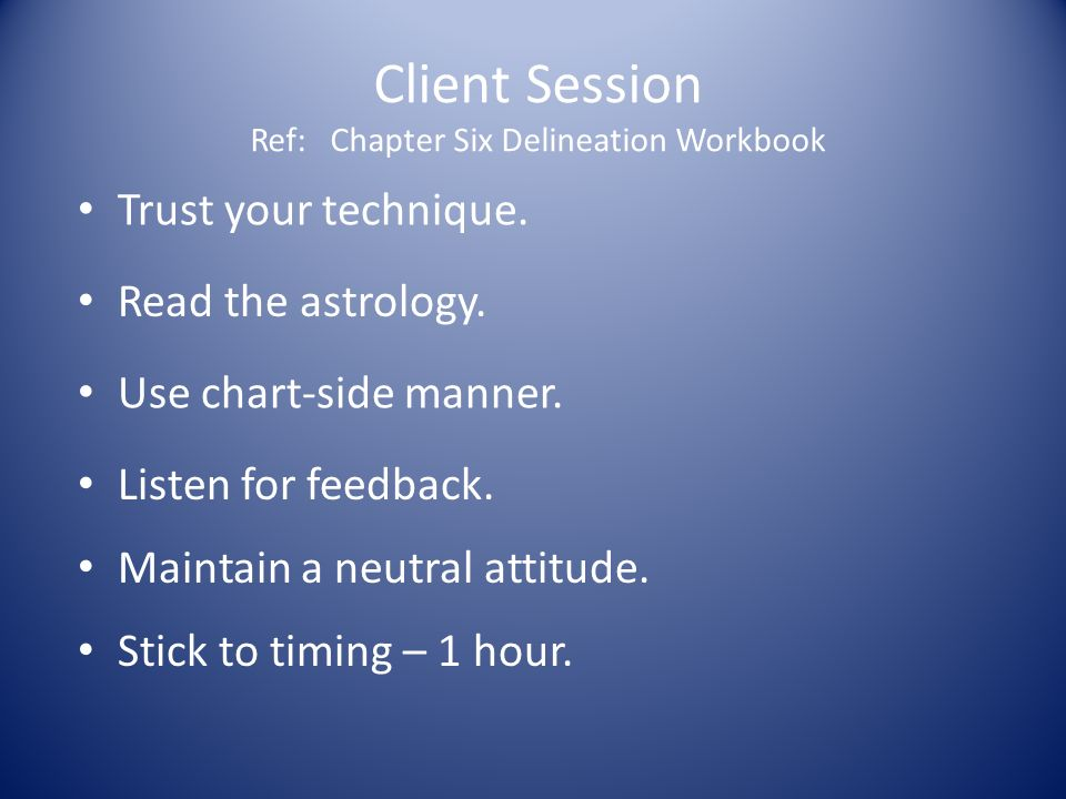Client Session Ref: Chapter Six Delineation Workbook Trust your technique.