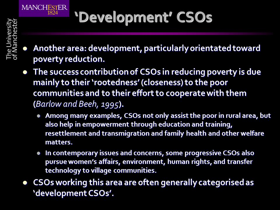 Development CSOs Another area: development, particularly orientated toward poverty reduction. Another area: development, particularly orientated towar