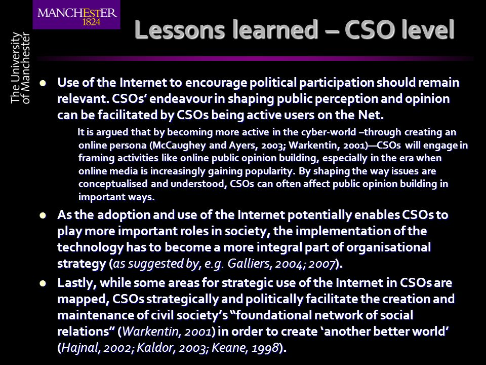 Lessons learned – CSO level Use of the Internet to encourage political participation should remain relevant. CSOs endeavour in shaping public percepti