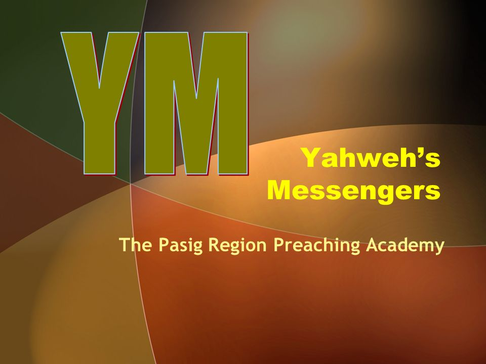 The Pasig Region Preaching Academy Yahwehs Messengers