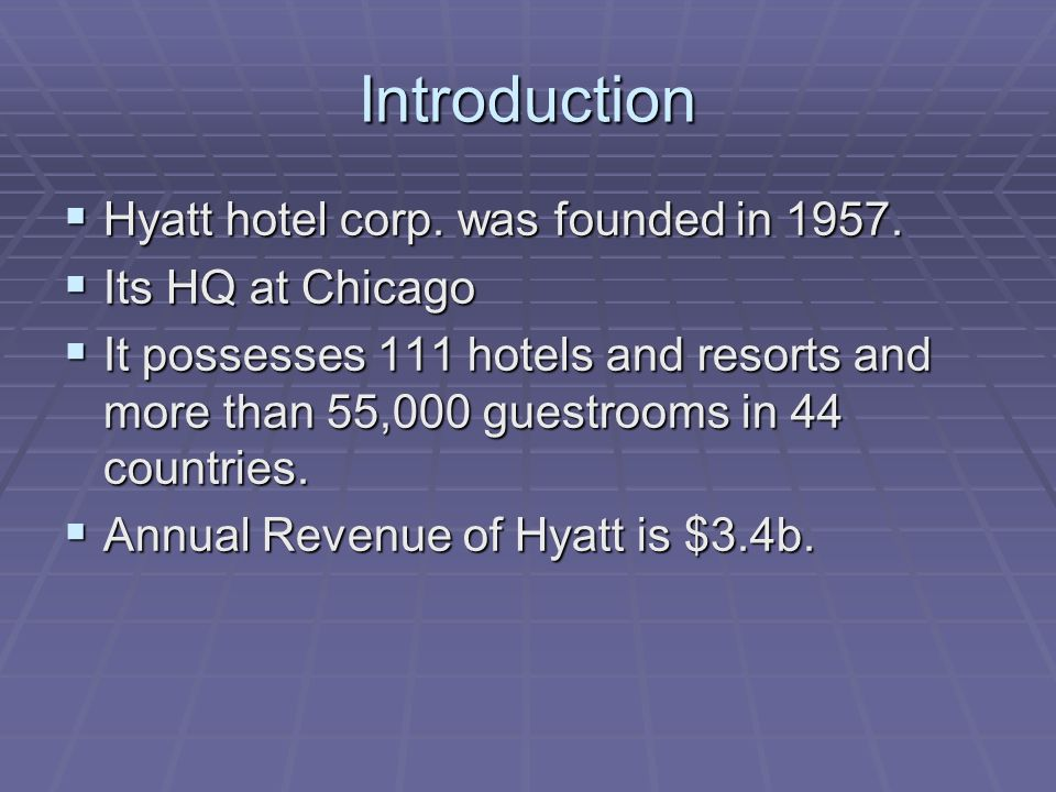 Introduction Hyatt hotel corp. was founded in 1957.