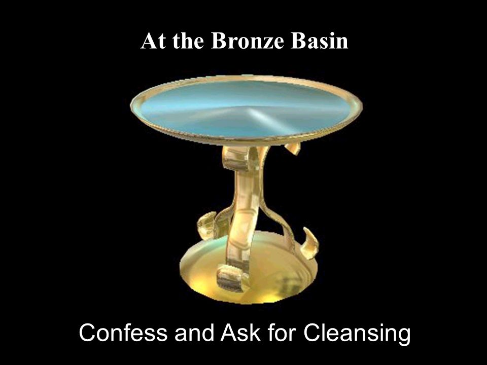 At the Bronze Basin Confess and Ask for Cleansing