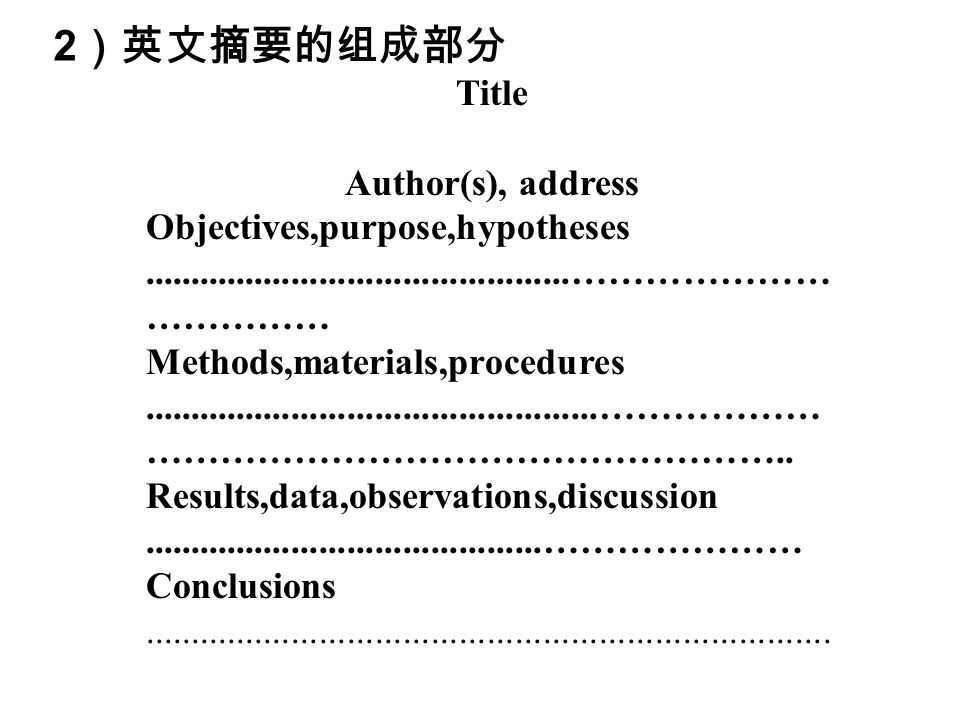 Title Author(s), address Objectives,purpose,hypotheses..............................................………………… …………… Methods,materials,procedures.................................................……………… ……………………………………………..