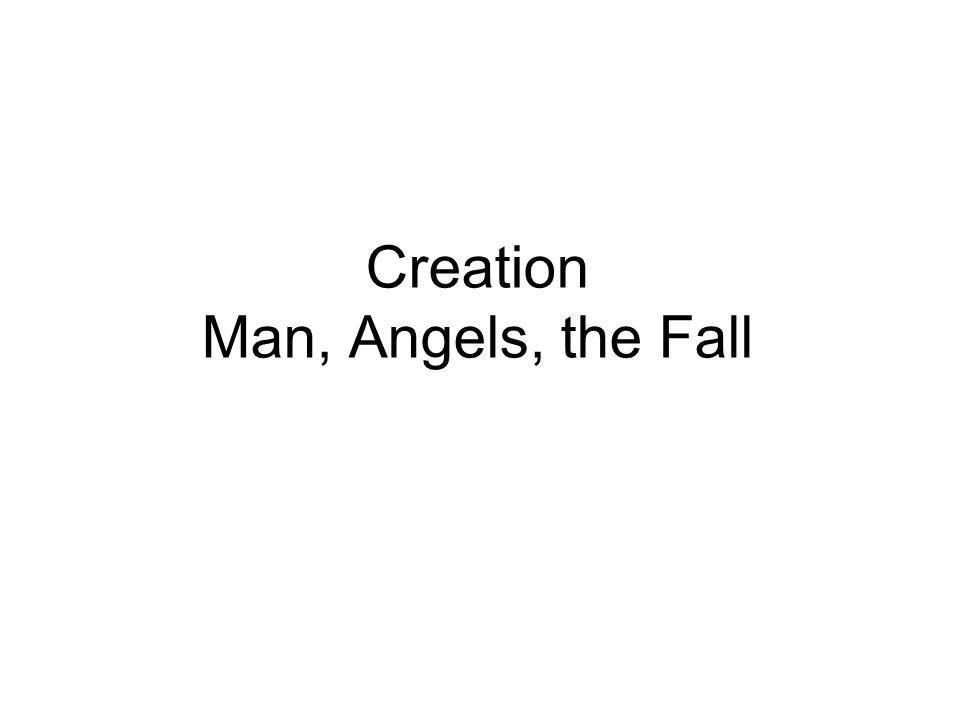 Creation Man, Angels, the Fall