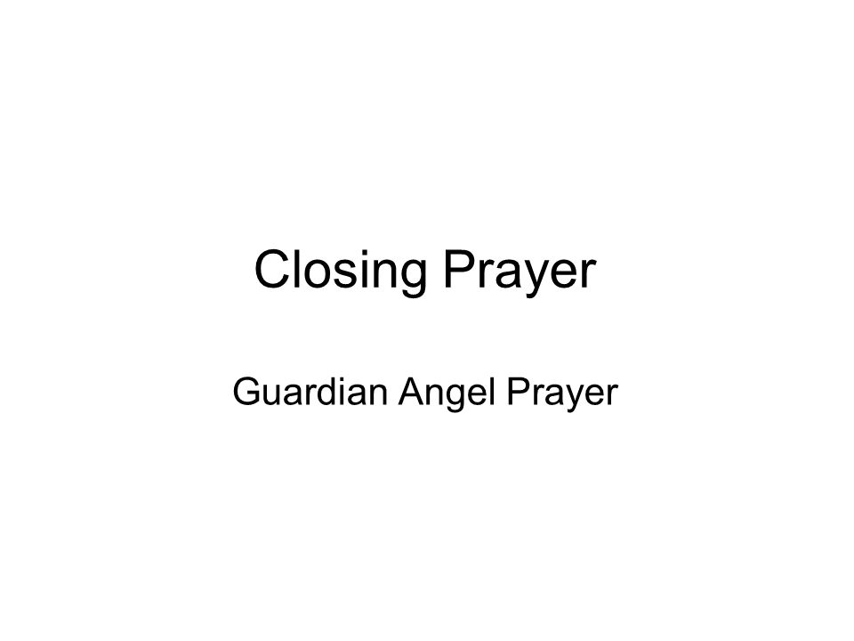 Closing Prayer Guardian Angel Prayer