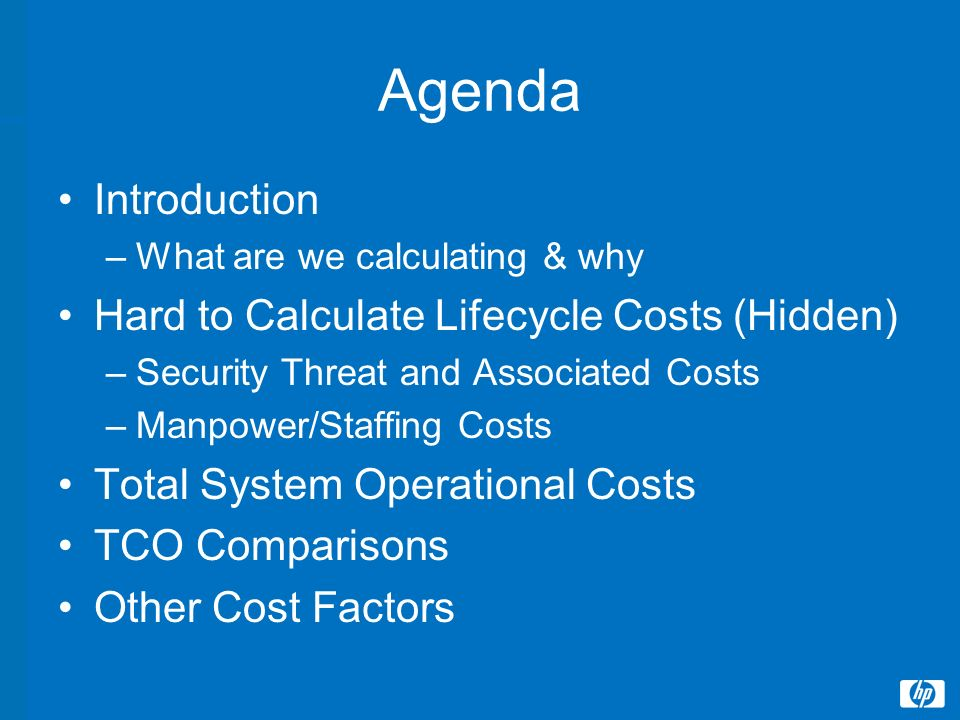 Agenda Introduction –What are we calculating & why Hard to Calculate Lifecycle Costs (Hidden) –Security Threat and Associated Costs –Manpower/Staffing