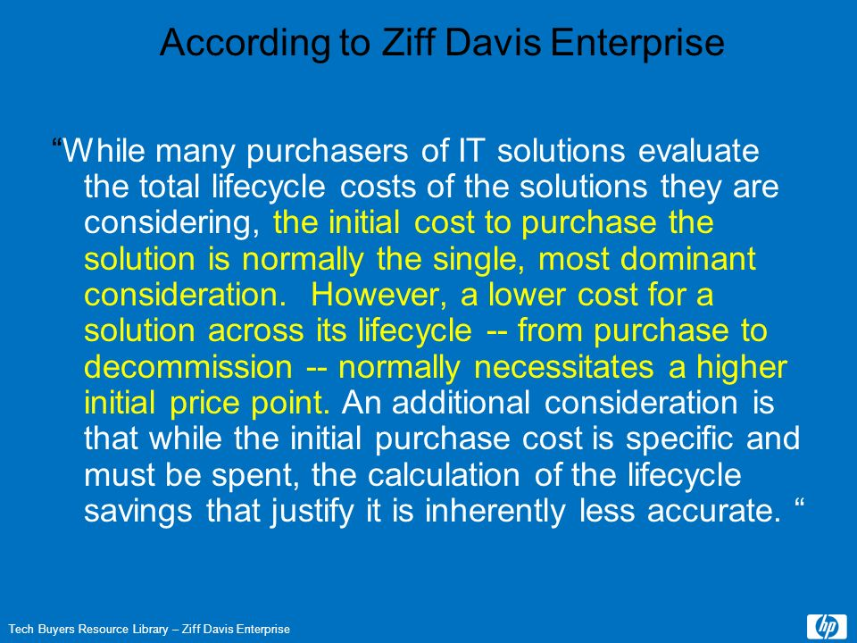 While many purchasers of IT solutions evaluate the total lifecycle costs of the solutions they are considering, the initial cost to purchase the solut