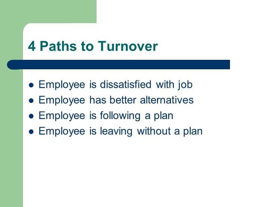 Calculate Turnover Cost to Galvanize Retention Develop formula to calculate turnover cost Those who have CFO endorsement have greater opportunity for upper management support Call center identified turnover cost at $12K per employee – Destroyed a $12,000 obsolete piece of computer equipment to drive point – Drove home actual cost Delivery company put cost of driver turnover at $60K, same value as company truck – Showed video of totaled truck from accident to emphasize cost