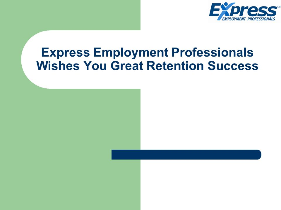 Express Employment Professionals Wishes You Great Retention Success
