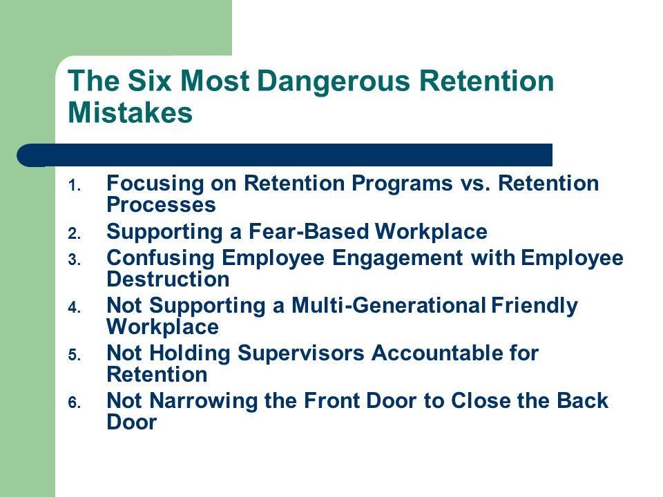 Critical Retention Mistake #1 Focusing on Retention Programs vs. Retention Processes