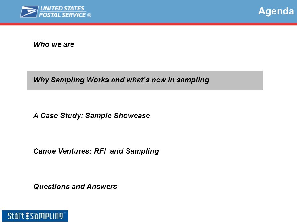 Who we are Why Sampling Works and whats new in sampling A Case Study: Sample Showcase Canoe Ventures: RFI and Sampling Questions and Answers Agenda