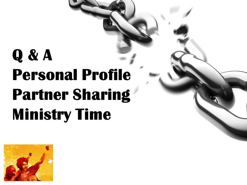 Q & A Personal Profile Partner Sharing Ministry Time