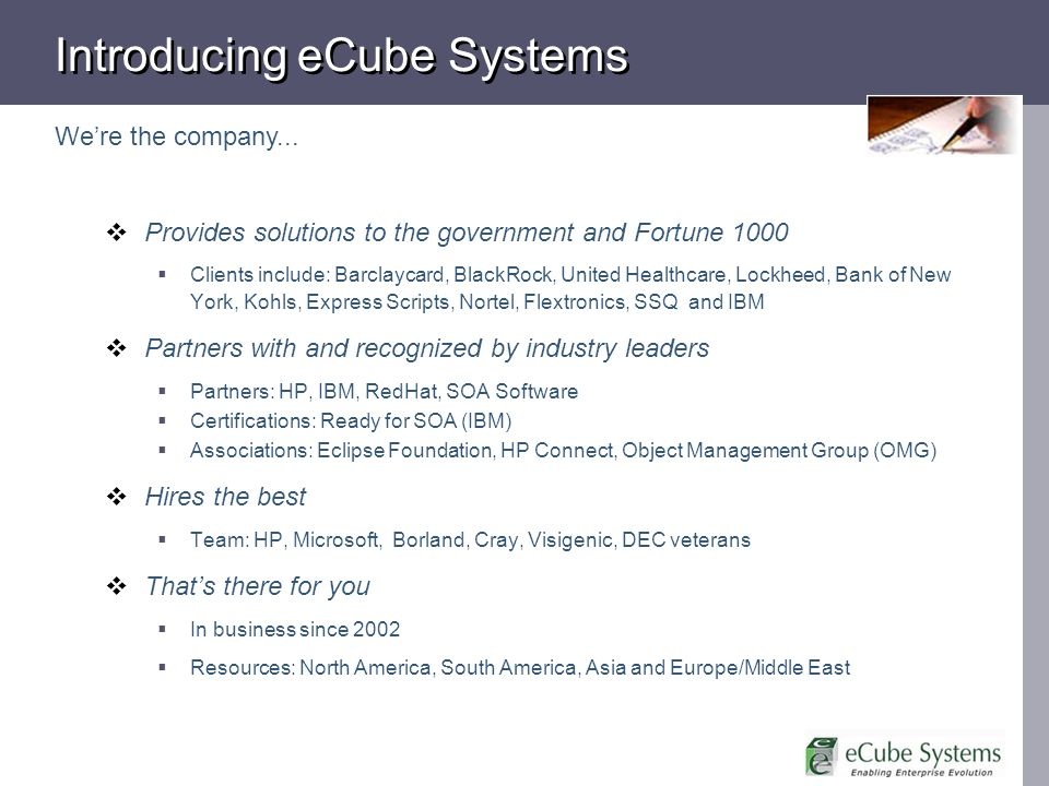 Introducing eCube Systems Provides solutions to the government and Fortune 1000 Clients include: Barclaycard, BlackRock, United Healthcare, Lockheed,