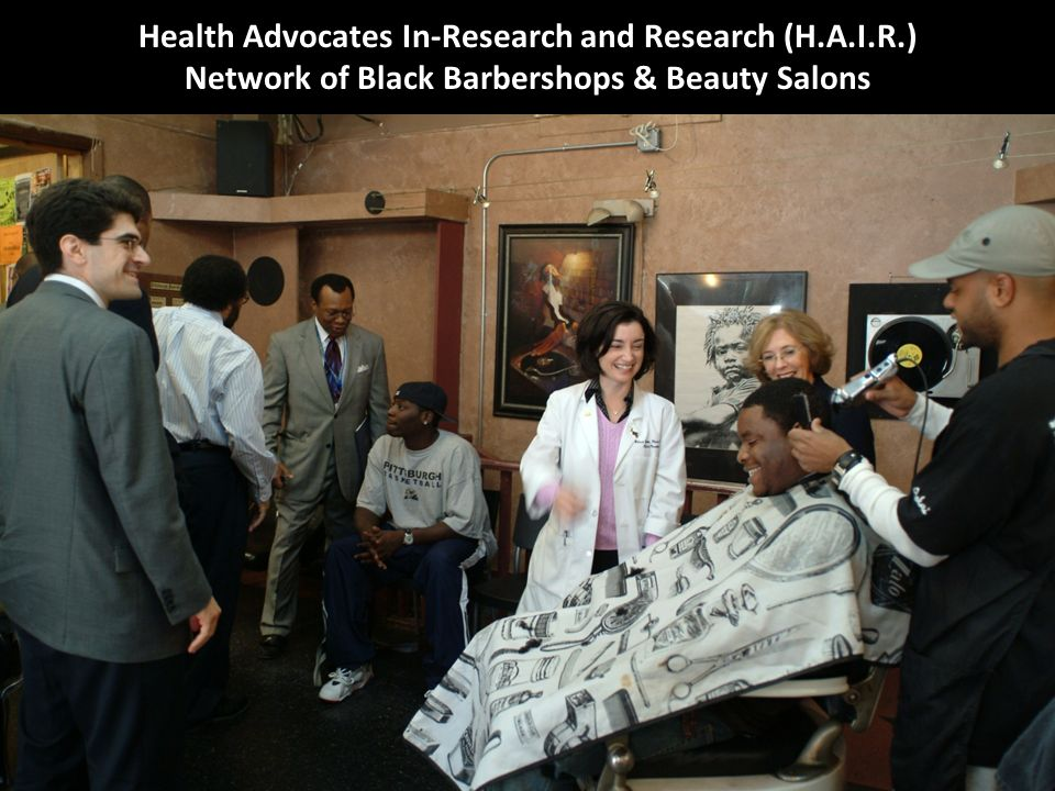 Health Advocates In-Research and Research (H.A.I.R.) Network of Black Barbershops & Beauty Salons