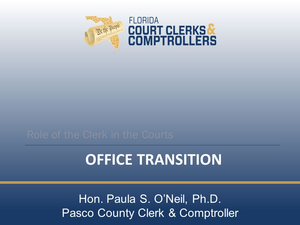OFFICE TRANSITION Role of the Clerk in the Courts Hon.