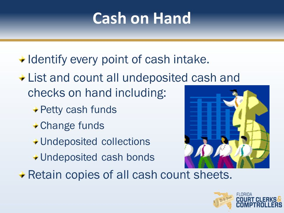 Cash on Hand Identify every point of cash intake.