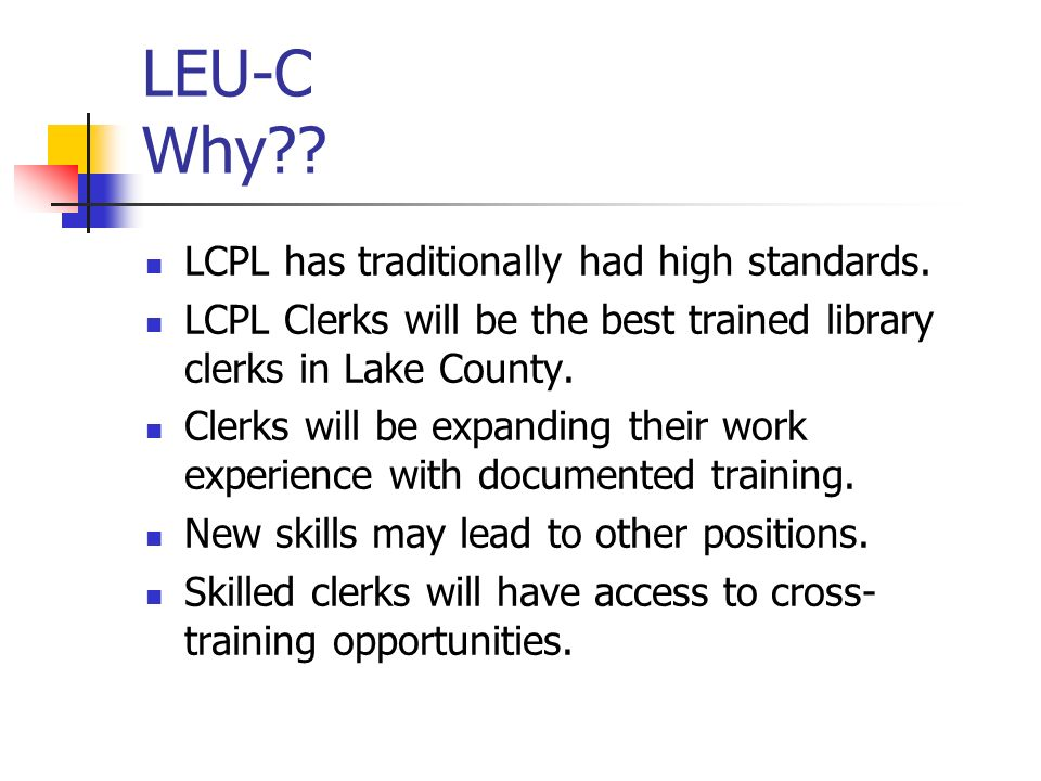 LEU-C Why . LCPL has traditionally had high standards.