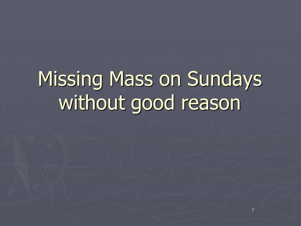 7 Missing Mass on Sundays without good reason