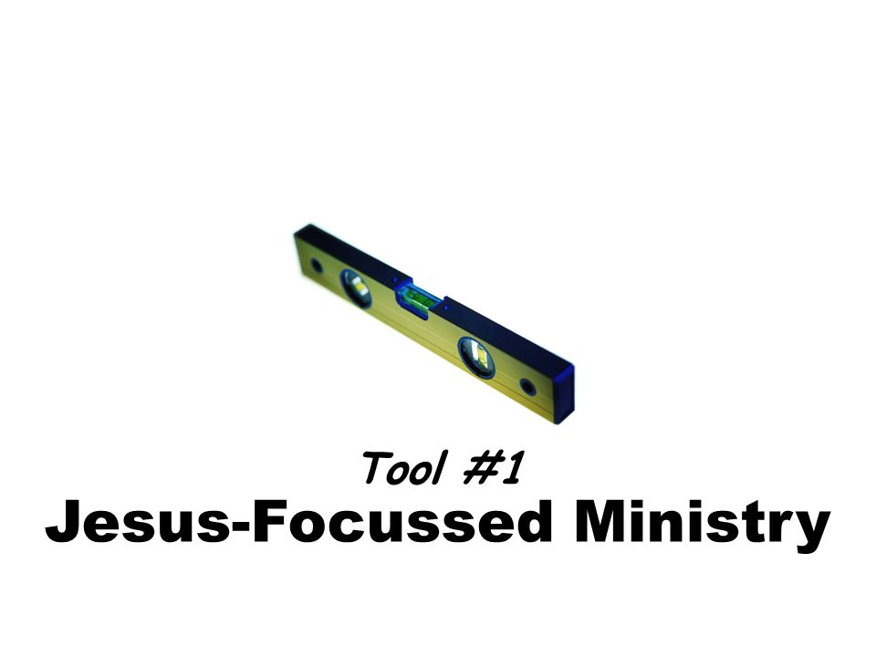Jesus-Focussed Ministry Tool #1