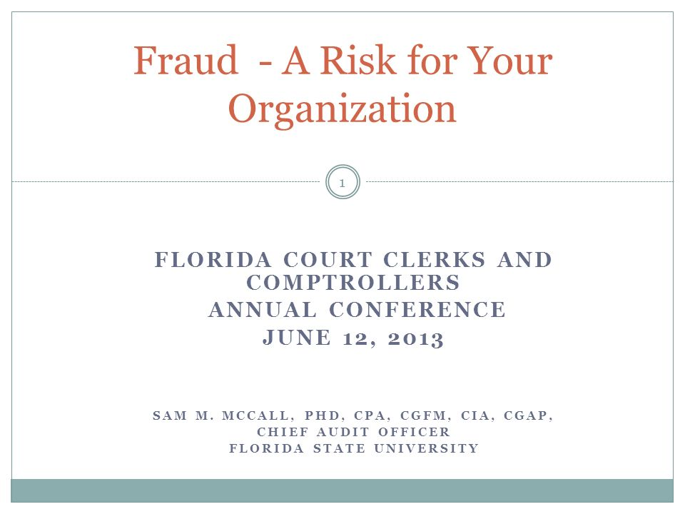 FLORIDA COURT CLERKS AND COMPTROLLERS ANNUAL CONFERENCE JUNE 12, 2013 SAM M.