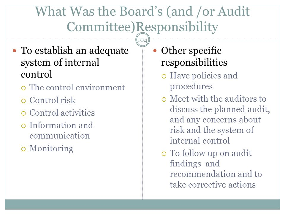 What Was the Boards (and /or Audit Committee)Responsibility To establish an adequate system of internal control The control environment Control risk C