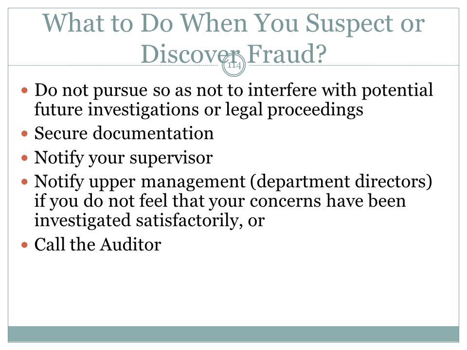 114 What to Do When You Suspect or Discover Fraud.