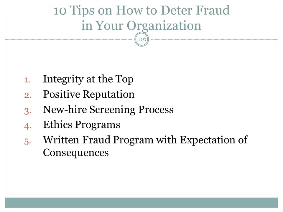 116 10 Tips on How to Deter Fraud in Your Organization 1.