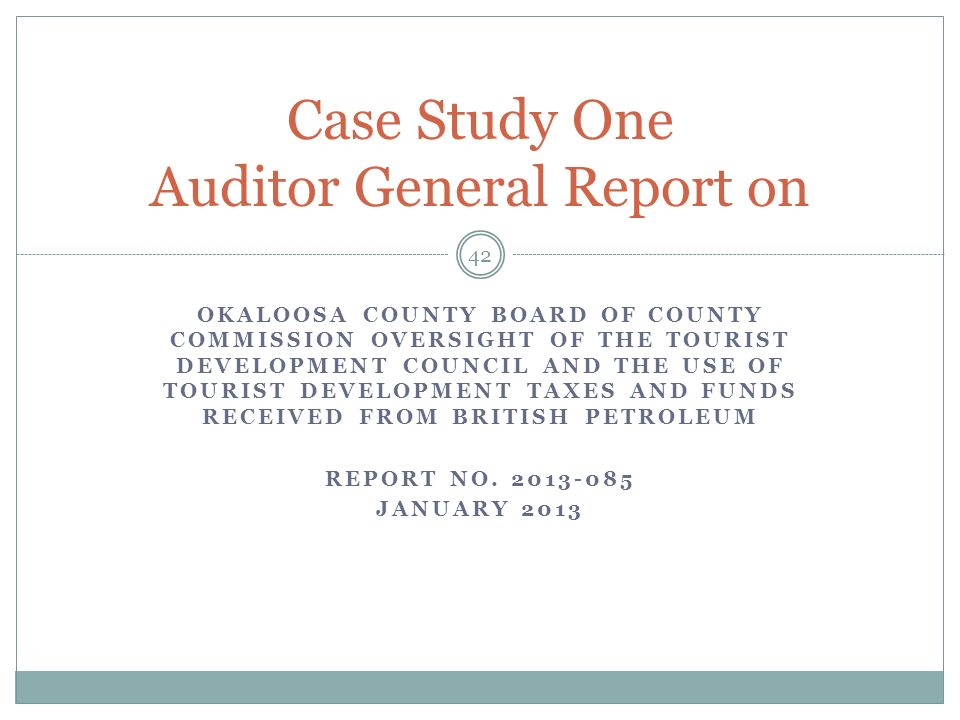 OKALOOSA COUNTY BOARD OF COUNTY COMMISSION OVERSIGHT OF THE TOURIST DEVELOPMENT COUNCIL AND THE USE OF TOURIST DEVELOPMENT TAXES AND FUNDS RECEIVED FR
