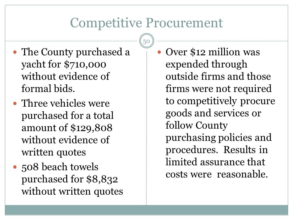 Competitive Procurement The County purchased a yacht for $710,000 without evidence of formal bids.