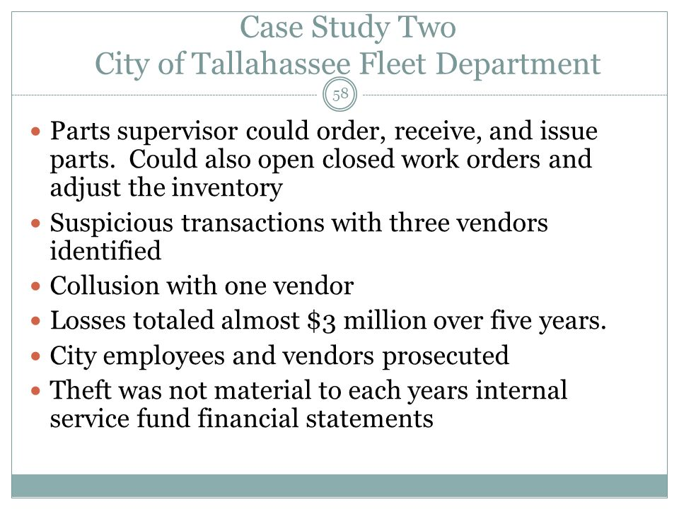 58 Case Study Two City of Tallahassee Fleet Department Parts supervisor could order, receive, and issue parts.
