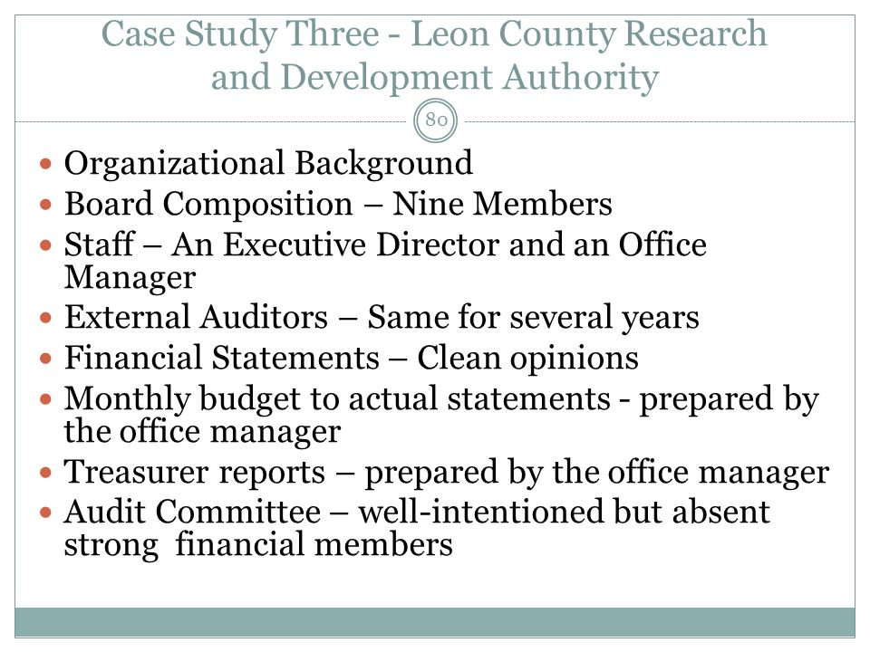 Case Study Three - Leon County Research and Development Authority Organizational Background Board Composition – Nine Members Staff – An Executive Dire