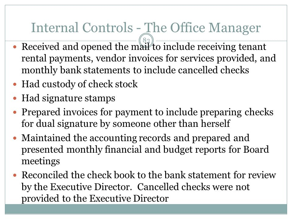 Internal Controls - The Office Manager Received and opened the mail to include receiving tenant rental payments, vendor invoices for services provided