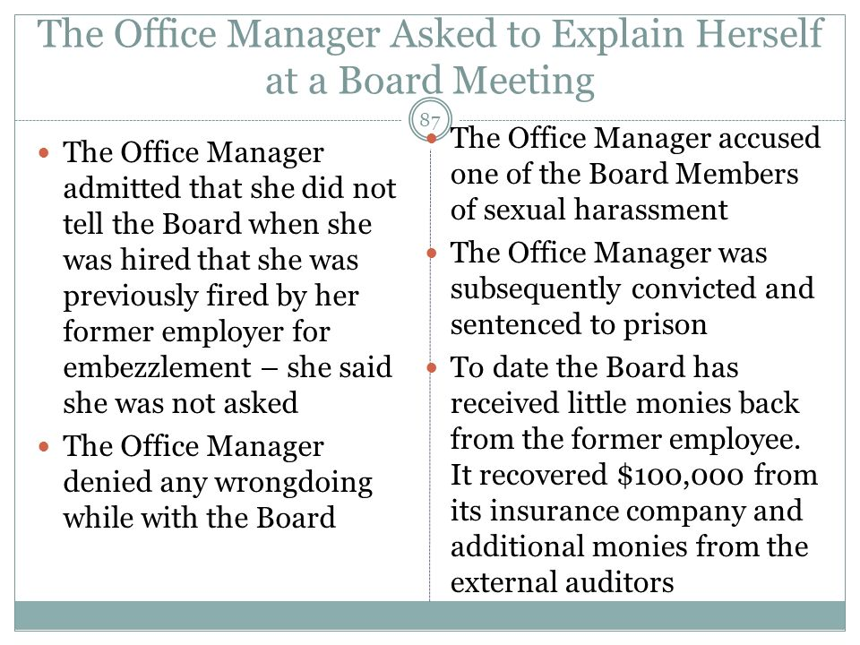 The Office Manager Asked to Explain Herself at a Board Meeting The Office Manager admitted that she did not tell the Board when she was hired that she
