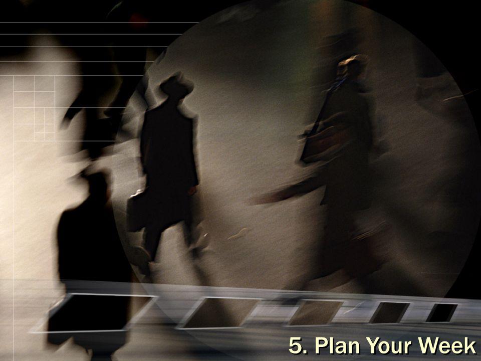5. Plan Your Week
