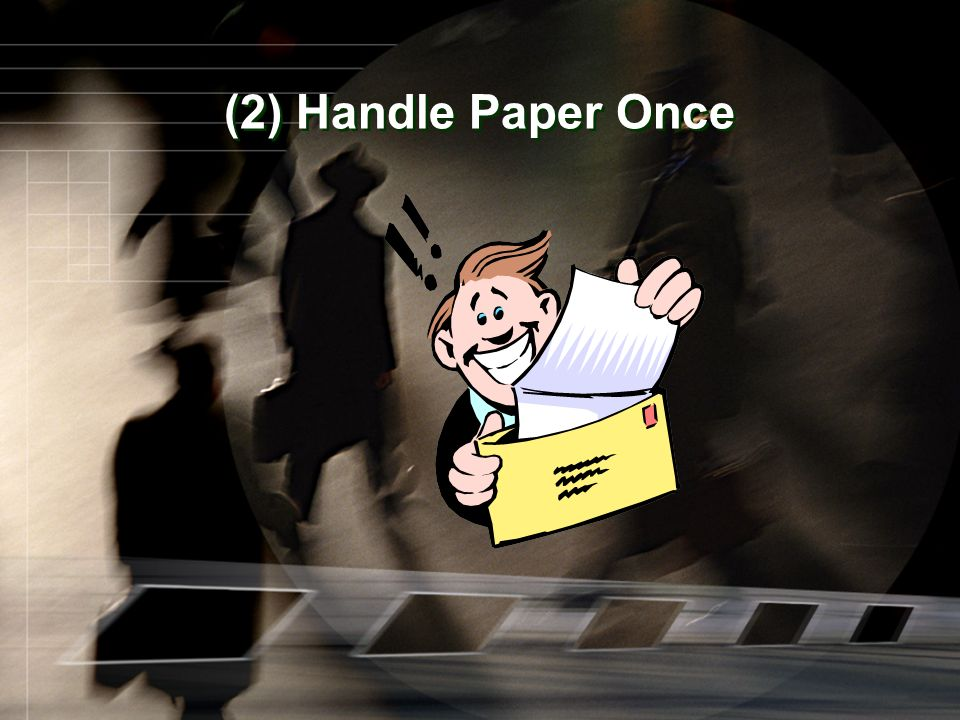 (2) Handle Paper Once