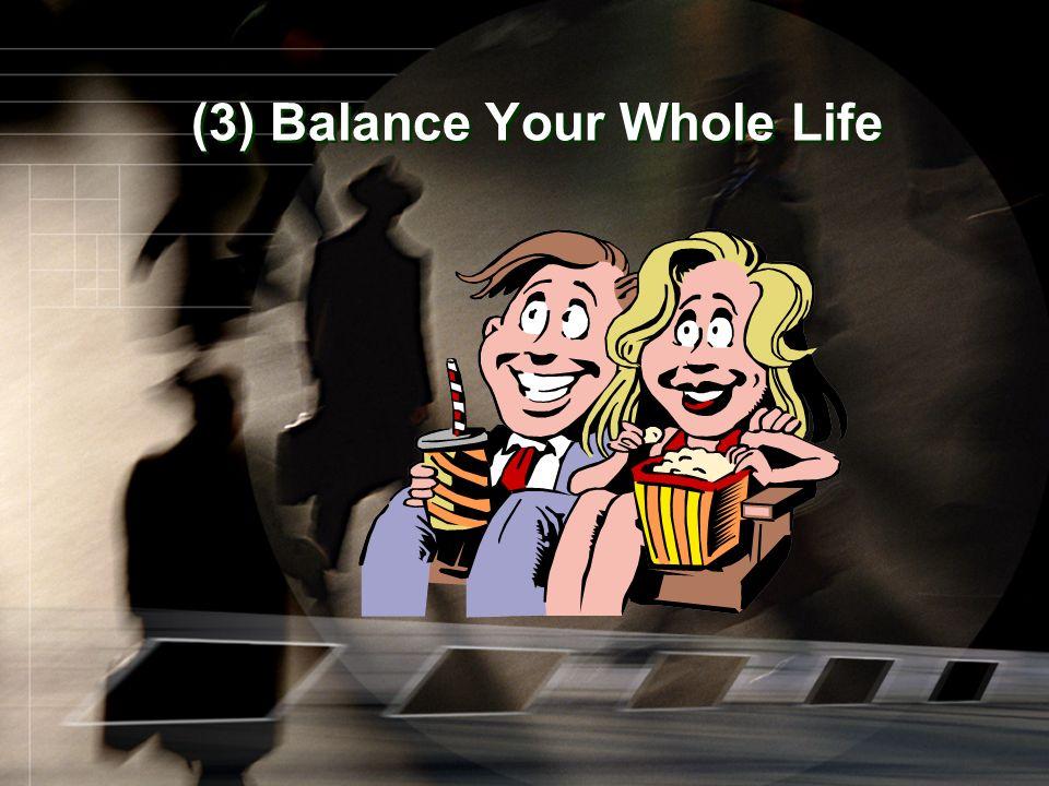 (3) Balance Your Whole Life