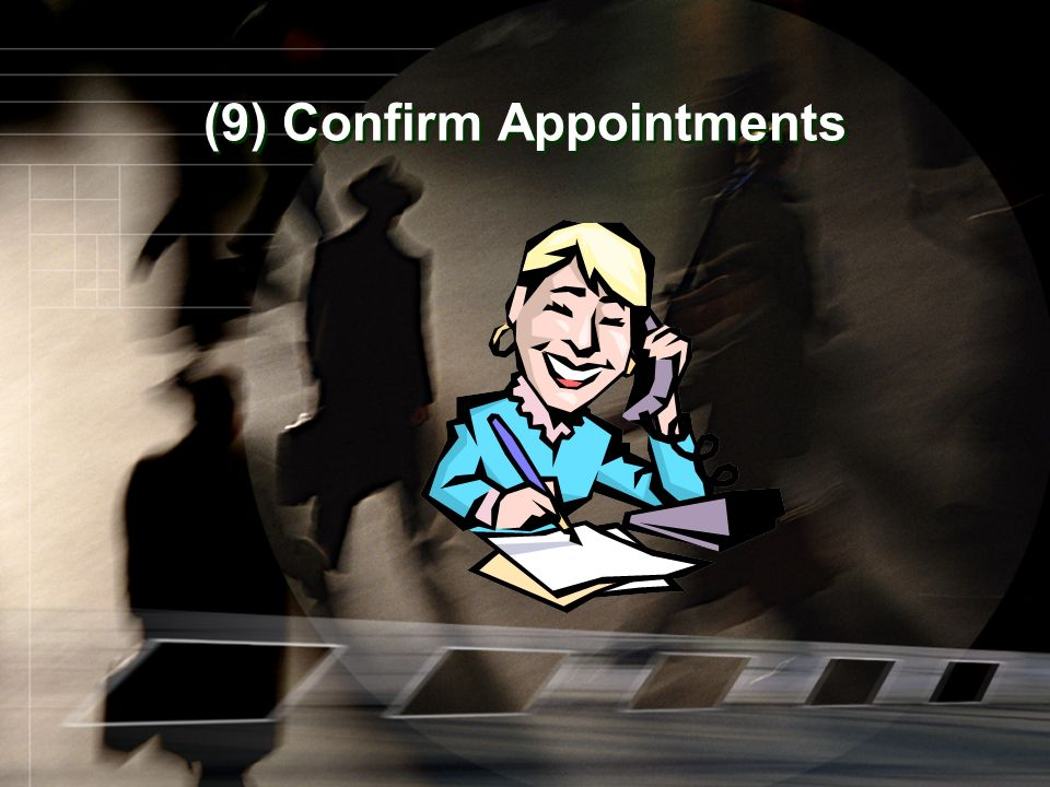 (9) Confirm Appointments