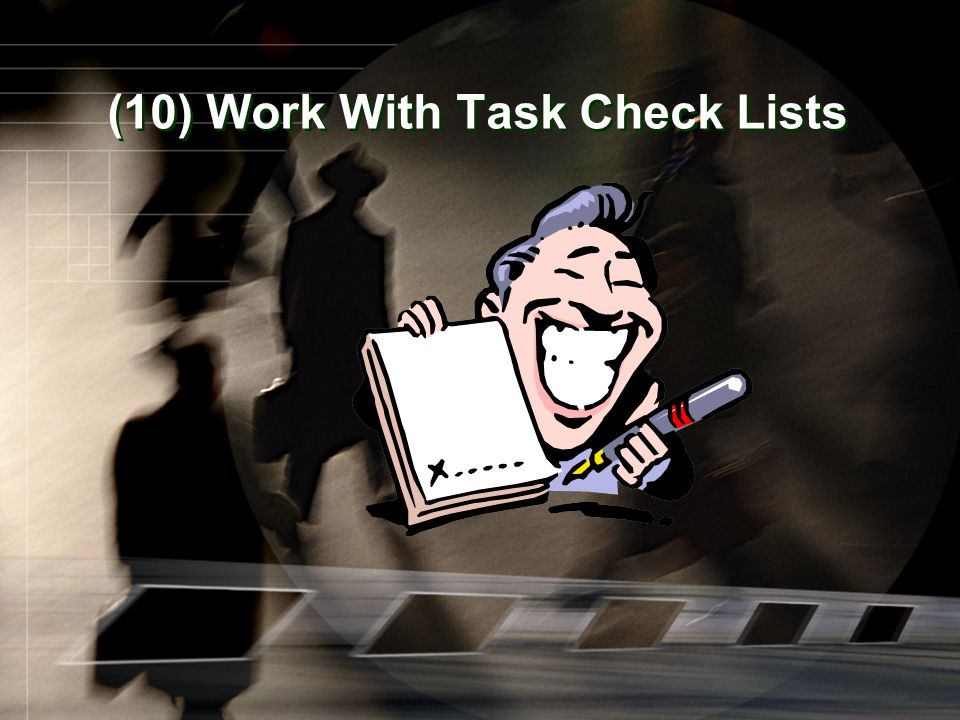 (10) Work With Task Check Lists