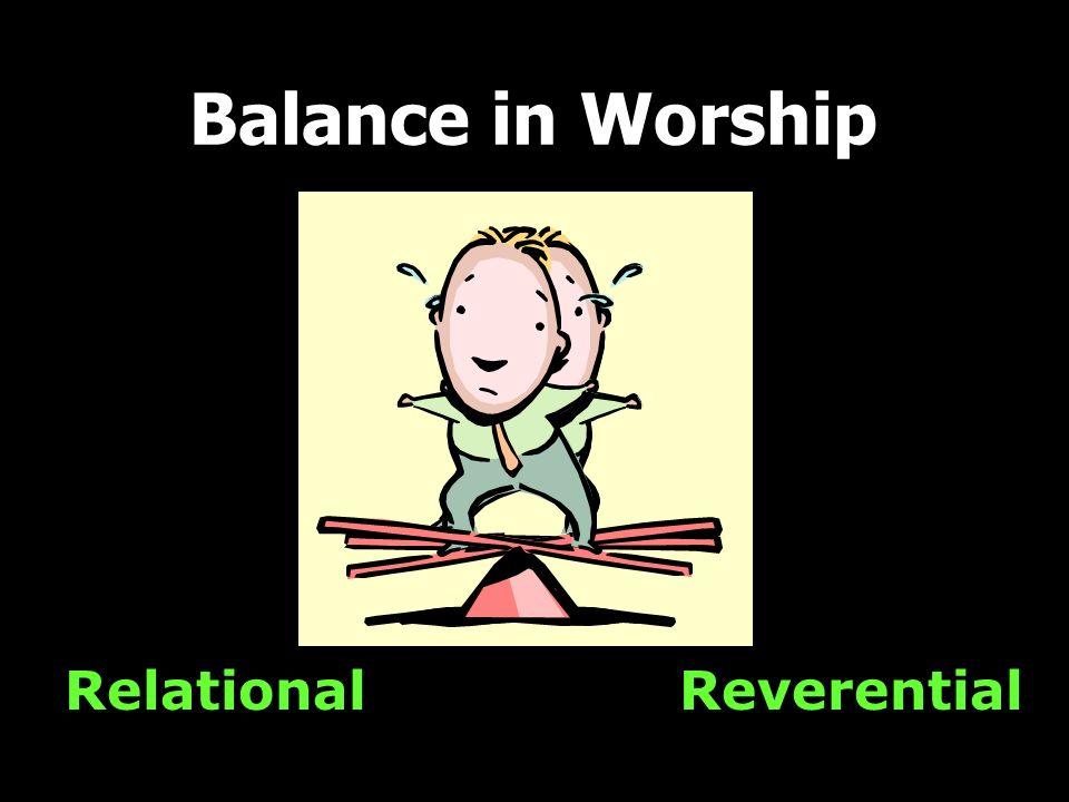 Relational Balance in Worship Reverential