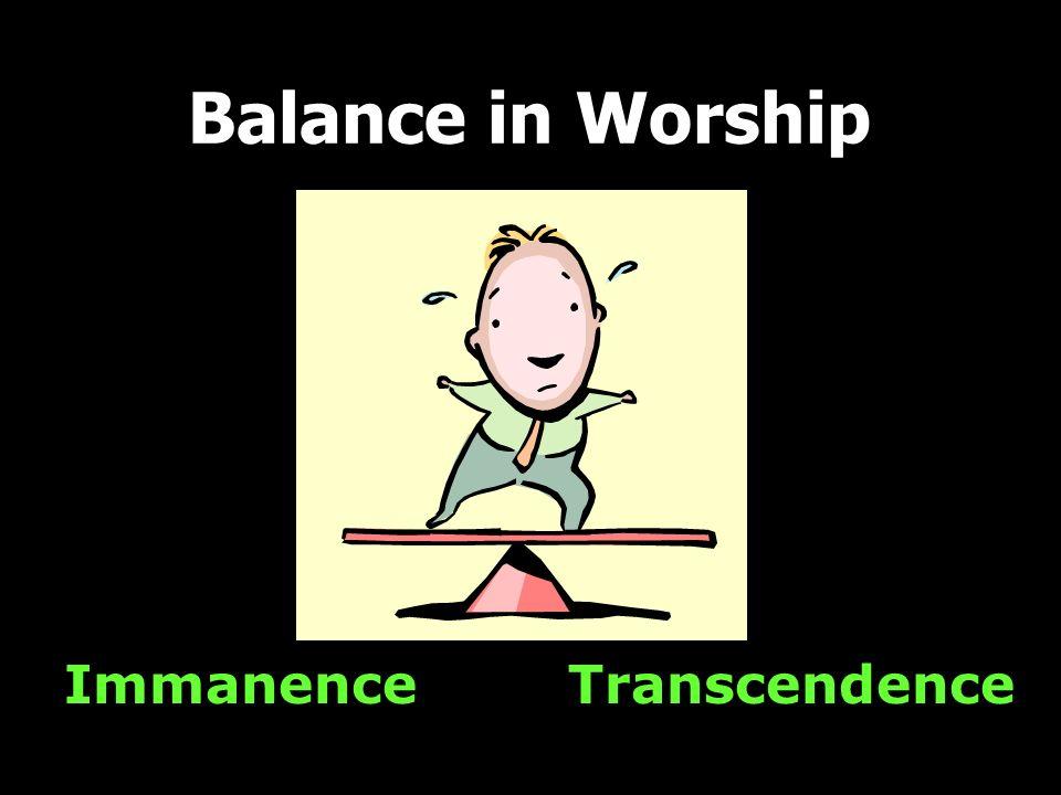 Immanence Balance in Worship Transcendence