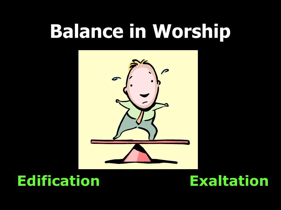 Edification Balance in Worship Exaltation